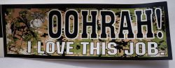 Bumper Sticker-Oorah I love This Job