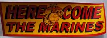 Bumper Sticker-Here Come The Marines