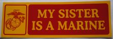 Bumper Sticker-My Sister Is A Marine