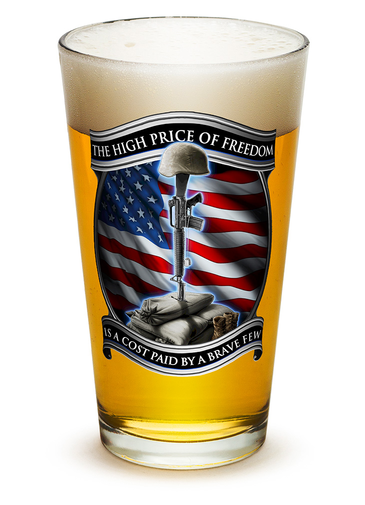 PINT GLASS-The High Price Of Freedom 16oz